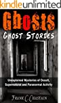 Ghosts: Ghost Stories: Unexplained My...