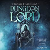 Dungeon Lord: The Wraith's Haunt: A LitRPG Series, Book 1   [Hugo Huesca]