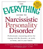 img - for By Cynthia Lechan Goodman The Everything Guide to Narcissistic Personality Disorder: Professional, reassuring advice for copin book / textbook / text book