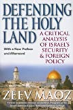 img - for Defending the Holy Land: A Critical Analysis of Israel's Security & Foreign Policy book / textbook / text book