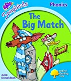 Oxford Reading Tree: Stage 3: Songbirds: the Big Match
