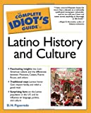 The Complete Idiot's Guide to Latino History and Culture (0028643607) by Figueredo, D. H.