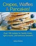 Crepes, Waffles, Pancakes!