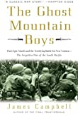 The Ghost Mountain Boys: Their Epic March and the Terrifying Battle for New Guinea, the Forgotten War of the South Pacific (0307335976) by Campbell, James