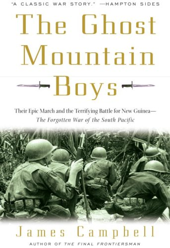The Ghost Mountain Boys: Their Epic March and the Terrifying Battle for New Guinea--The Forgotten War of the South Pacific book cover
