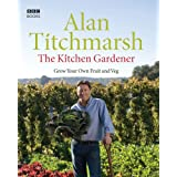 The Kitchen Gardener: Grow Your Own Fruit and Vegby Alan Titchmarsh