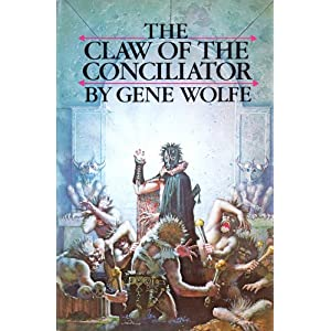 The Claw of the Conciliator (Book of the New Sun, Vol. 2) Gene Wolfe