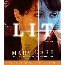 Lit: A Memoir | Livre audio Auteur(s) : Mary Karr Narrateur(s) : Mary Karr