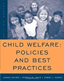 img - for Child Welfare: Policies and Best Practices (SW 360K Child Abuse and Neglect) book / textbook / text book