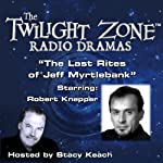 The Last Rites of Jeff Myrtlebank: The Twilight Zone Radio Dramas | Montgomery Pittman