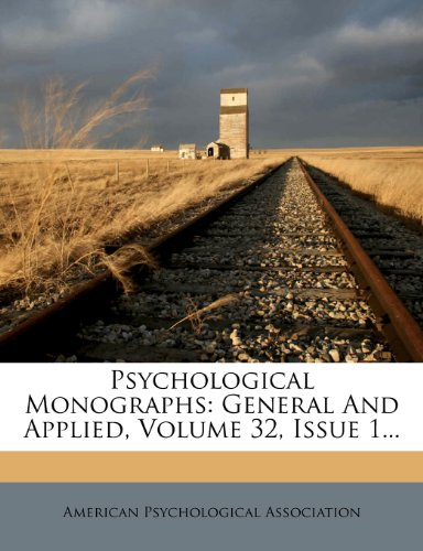 Psychological Monographs: General And Applied, Volume 32, Issue 1...