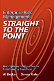 Enterprise Risk Management - Straight to the Point: An Implementation Guide Function by Function (Viewpoints on ERM Book 1) (English Edition)