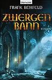 Zwergenbann: Roman - Frank Rehfeld