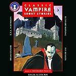 Classic Vampire Short Stories | Rudyard Kipling,E.T.A. Hoffmann,Edgar Allan Poe,E.F. Benson,Bram Stoker