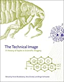 img - for The Technical Image: A History of Styles in Scientific Imagery book / textbook / text book