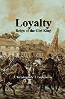 Loyalty: Reign of the Girl King