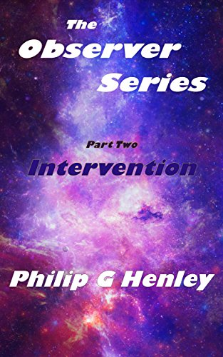 Book: Intervention - The Observer Series - Part Two by Philip G Henley