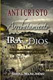img - for Anticristo Arrebatamiento Ira de Dios: Observa al Pueblo de Israel y Veras la Venida de Jesucristo (Spanish Edition) book / textbook / text book