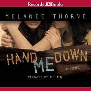 Hand Me Down   [Melanie Thorne]
