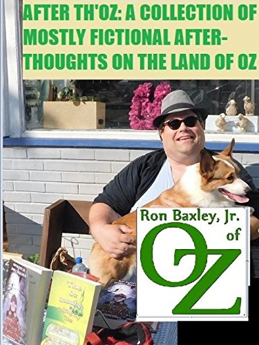 after-thoz-a-collection-of-mostly-fictional-after-thoughts-on-the-land-of-oz