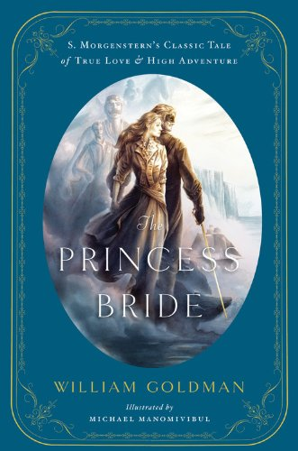Image of The Princess Bride: An Illustrated Edition of S. Morgenstern's Classic Tale of True Love and High Adventure