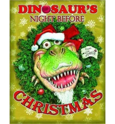 [(Dinosaur's Night Before Christmas )] [Author: Jim Harris] [Oct-2010]