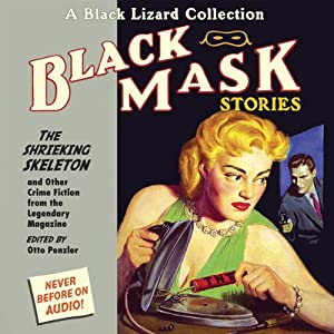 Black Mask 7: The Shrieking Skeleton - and Other Crime Fiction from the Legendary Magazine | [Otto Penzler (editor), Brett Halliday, Day Keene, W. T. Ballard, Charles M. Green, Hank Searls]