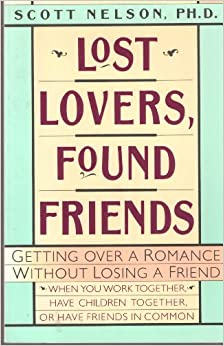 : Maintaining Friendship After the Breakup Paperback – July, 1991