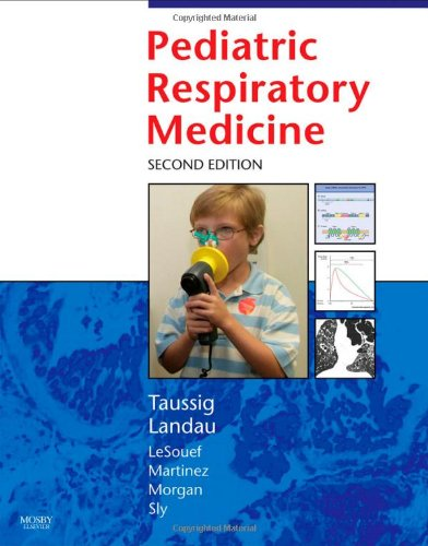 Pediatric Respiratory Medicine, Second Edition (Taussing, Pediatric Respiratory Medicine)