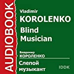 Blind Musician [Russian Edition] | Vladimir Korolenko