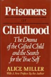 Prisoners of Childhood (0465063470) by Miller, Alice