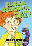 Gerry O'Brien Bubba Begonia and the Bully