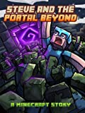 Minecraft: Steve and the Portal Beyond (Minecraft Book)