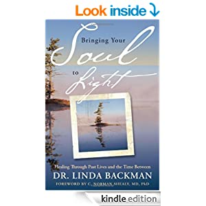 "Книга ""Bringing Your Soul to Light: Healing Through Past Lives and the Time Between"" Dr Linda Backman - заказать книгу с доставкой по почте в интернет-магазине amazon.com"