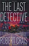 The Last Detective: A Novel (An Elvis Cole Novel)
