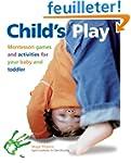 Child's Play: Montessori Games and Ac...
