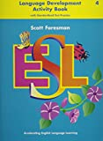 img - for Scott Foresman ESL: Accelerating English Language Learning (Language Development Activity Book with Standardized Test Practice) (Grade 4) book / textbook / text book