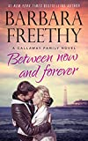 img - for Between Now And Forever (Callaways #4) book / textbook / text book