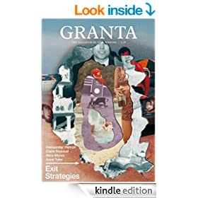 Granta 118: Exit Strategies (Granta: The Magazine of New Writing)
