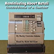 Reminiscing About Retail: Confessions of a Cashier | [Becky Corwin-Adams]