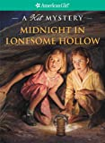 Midnight in Lonesome Hollow (American Girl Mysteries)