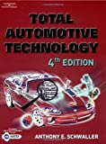 img - for By Anthony E. Schwaller Total Automotive Technology (4th Edition) [Hardcover] book / textbook / text book