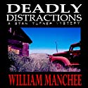 Deadly Distractions: A Stan Turner Mystery, Volume 5