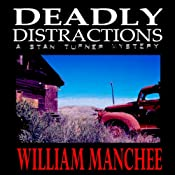 Deadly Distractions: A Stan Turner Mystery, Volume 5 | [William Manchee]
