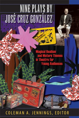 Nine Plays by José Cruz González: Magical Realism and...
