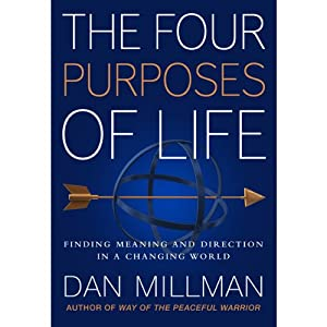 The Four Purposes of Life | [Dan Millman]