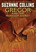 The Underland Chronicles #4: Gregor and the Marks of Secret by Suzanne Collins cover image