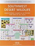 Southwest Desert Wildlife Nature Activity Book: Educational Games & Activities for Kids of All Ages (Children's Nature Activity Book)