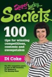 img - for SuperLucky Secrets: 100 tips for winning competitions, contests and sweepstakes book / textbook / text book