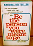 img - for Be the Person You Were Meant to Be: Antidotes to Toxic Living by Greenwald, Jerry A (1979) Paperback book / textbook / text book